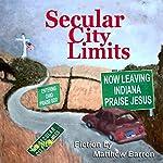 Secular City Limits | Matthew Barron