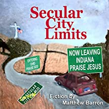 Secular City Limits Audiobook by Matthew Barron Narrated by Matthew Barron
