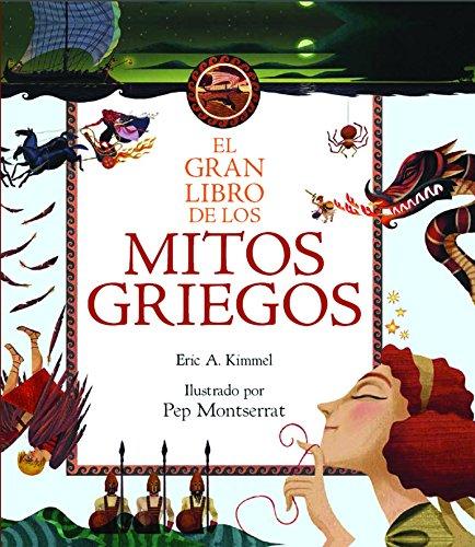 El gran libro de los mitos griegos (Spanish Edition)