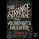 The Strange Case of the Alchemist's Daughter Audiobook by Theodora Goss Narrated by Kate Reading