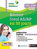 Réussir l'oral AS/AP en 30 jours - Préparation express - 2019