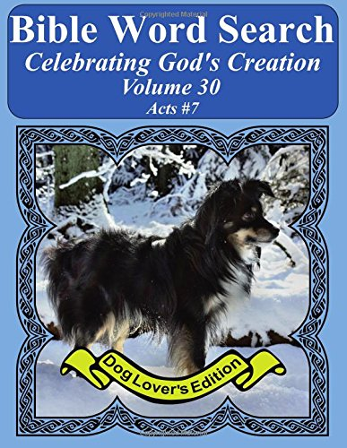 Bible Word Search Celebrating God's Creation Volume 30: Acts #7 Extra Large Print (Bible Word Find Dog Lover's Edition) pdf