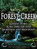 Forest Creek, Ultra Dark: Meditation, Sleep, Relaxation