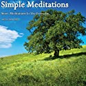 Simple Meditations: Short Meditations to Use Every Day Speech by Linda Hall Narrated by Linda Hall