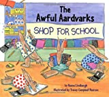 The Awful Aardvarks Shop for School, Reeve Lindbergh, 0670887633