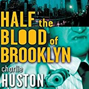 Half the Blood of Brooklyn | Charlie Huston