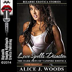 Love Spells Disaster: The Dark Arts of Vampire Erotica