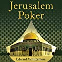 Jerusalem Poker Audiobook by Edward Whittemore Narrated by Fleet Cooper