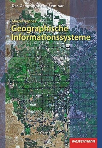 Geographische Informationssysteme (GIS): 2. Auflage - Neubearbeitung 2012 (Das Geographische Seminar, Band 14)
