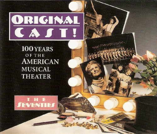 Original Cast! 100 Years of the American Musical Theater - THe Seventies ()