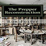 The Prepper Reconstruction: An Apocalyptic Memory | Ron Foster