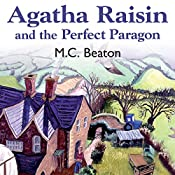 Agatha Raisin and the Perfect Paragon: Agatha Raisin, Book 16 | M.C. Beaton