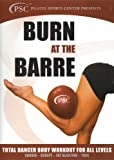 Burn At the Barre: Total Dancer Body Workout for All Levels (Ballet Exercise)