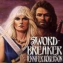 Sword-Breaker: Tiger and Del, Book 4 Hörbuch von Jennifer Roberson Gesprochen von: Stephen Bel Davies
