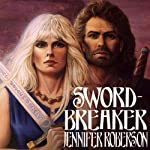 Sword-Breaker: Tiger and Del, Book 4 | Jennifer Roberson