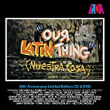 Our Latin Thing (Nuestra Cosa) 40th Anniversary Limited Edition 2CD and DVD Set