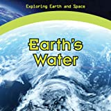 Earth's Water (Exploring Earth and Space)