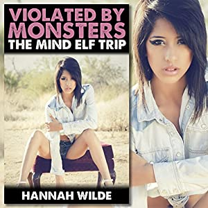 Violated by Monsters: The Mind Elf Trip Audiobook