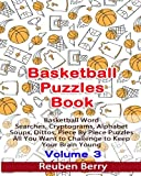Basketball Puzzles Book: Basketball Word Searches, Cryptograms, Alphabet Soups, Dittos, Piece By Piece Puzzles All You Want to Challenge to Keep Your Brain Young(Volume 3)