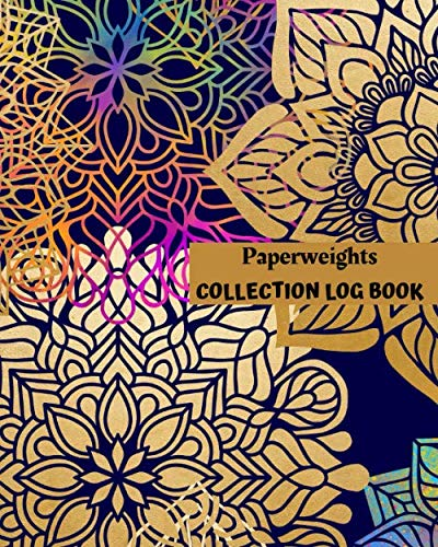 Paperweights Collection Log Book: Keep Track Your Collectables ( 60 Sections For Management Your Personal Collection ) - 125 Pages , 8x10 Inches, Paperback