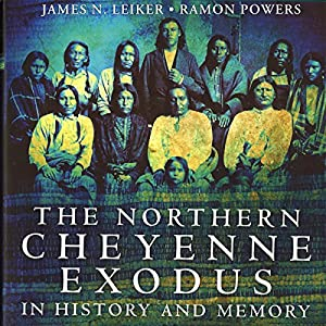 The Northern Cheyenne Exodus in History and Memory Audiobook