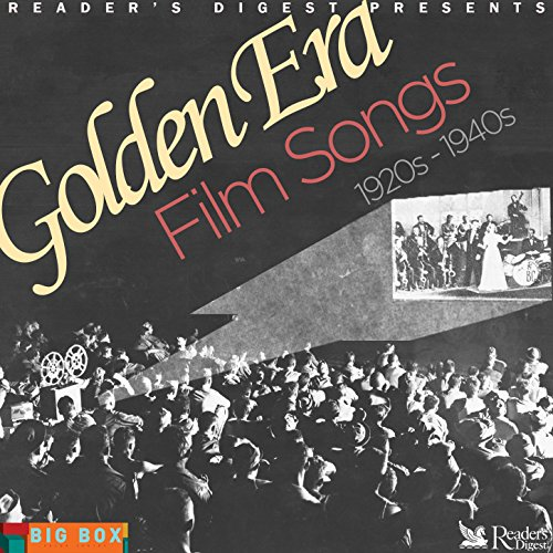 Reader's Digest Presents - Golden Era Film Songs, 1920s-1940s (Films Of The 1920s)