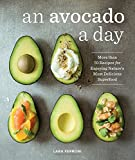 An Avocado a Day: More than 70 Recipes for Enjoying Nature's Most Delicious...