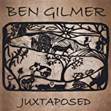 Juxtaposed by Gilmer, Ben (2008-09-02)