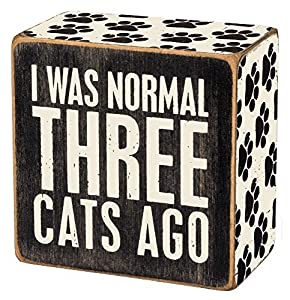 Primitives by Kathy I was Normal Three Cats Ago Sign