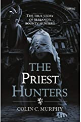 The Priest Hunters: The True Story of Ireland's Bounty Hunters Paperback