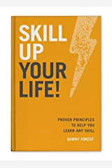 SkillUp Your Life: Proven Principles to Help You Learn Any Skill Kindle Edition