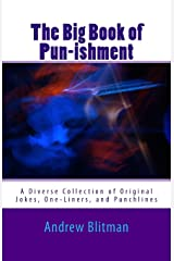 The Big Book of Pun-ishment: A Diverse Collection of Original Jokes, One-Liners, and Punchlines Paperback