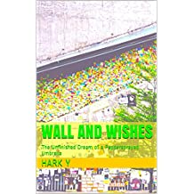 Wall and Wishes: The Unfinished Dream of a Peppersprayed Umbrella