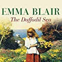 The Daffodil Sea Audiobook by Emma Blair Narrated by Eve Karpf