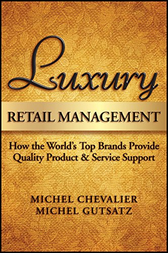 Luxury Retail Management: How the World's Top Brands Provide Quality Product and Service ()