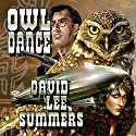 Owl Dance Audiobook by David Lee Summers Narrated by Edward Mittelstedt