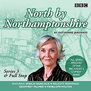 North by Northamptonshire - Series 3 & Full Stop Radio/TV Program