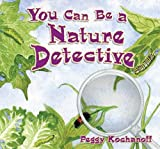 You Can Be a Nature Detective, Peggy Kochanoff, 087842556X