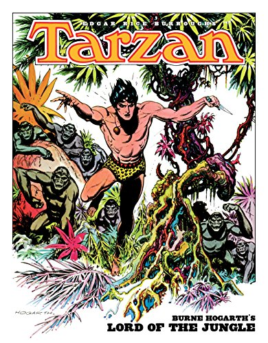 Edgar Rice Burroughs' Tarzan: Burne Hogarth's Peer of the Jungle