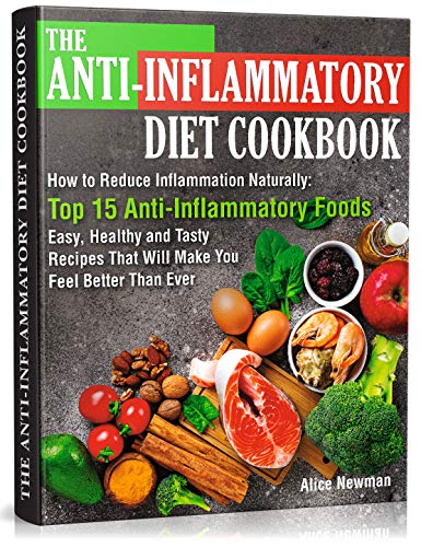 The Anti-Inflammatory Diet Cookbook: How to Reduce Inflammation Naturally: Top...