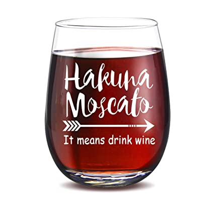 hakuna moscato it means drink wine funny stemless wine glass 15oz perfect birthday gifts for