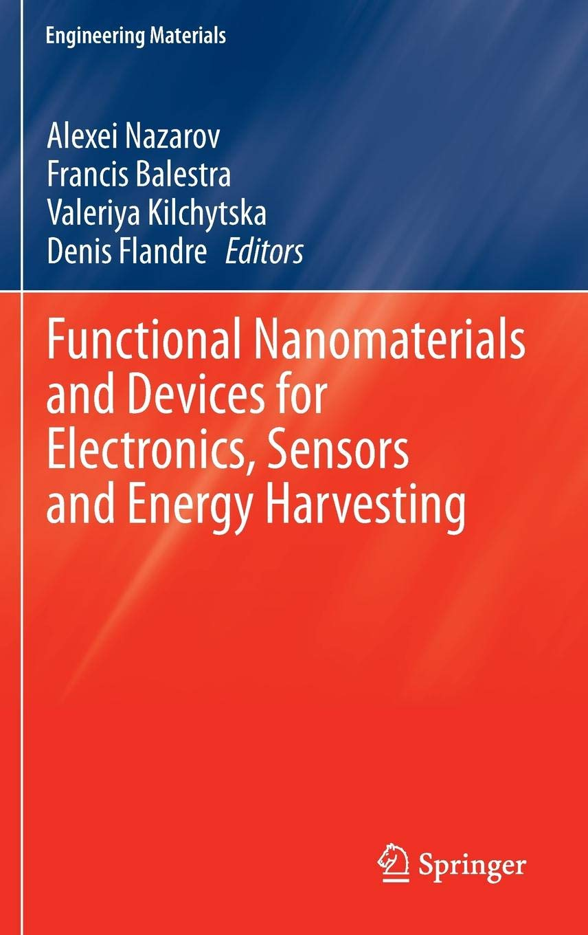 Functional Nanomaterials And Devices For Electronics Sensors And Energy Harvesting  Engineering Materials