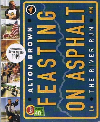 Alton Brown's: Feasting on Asphalt: The River Run (Signed Copy)