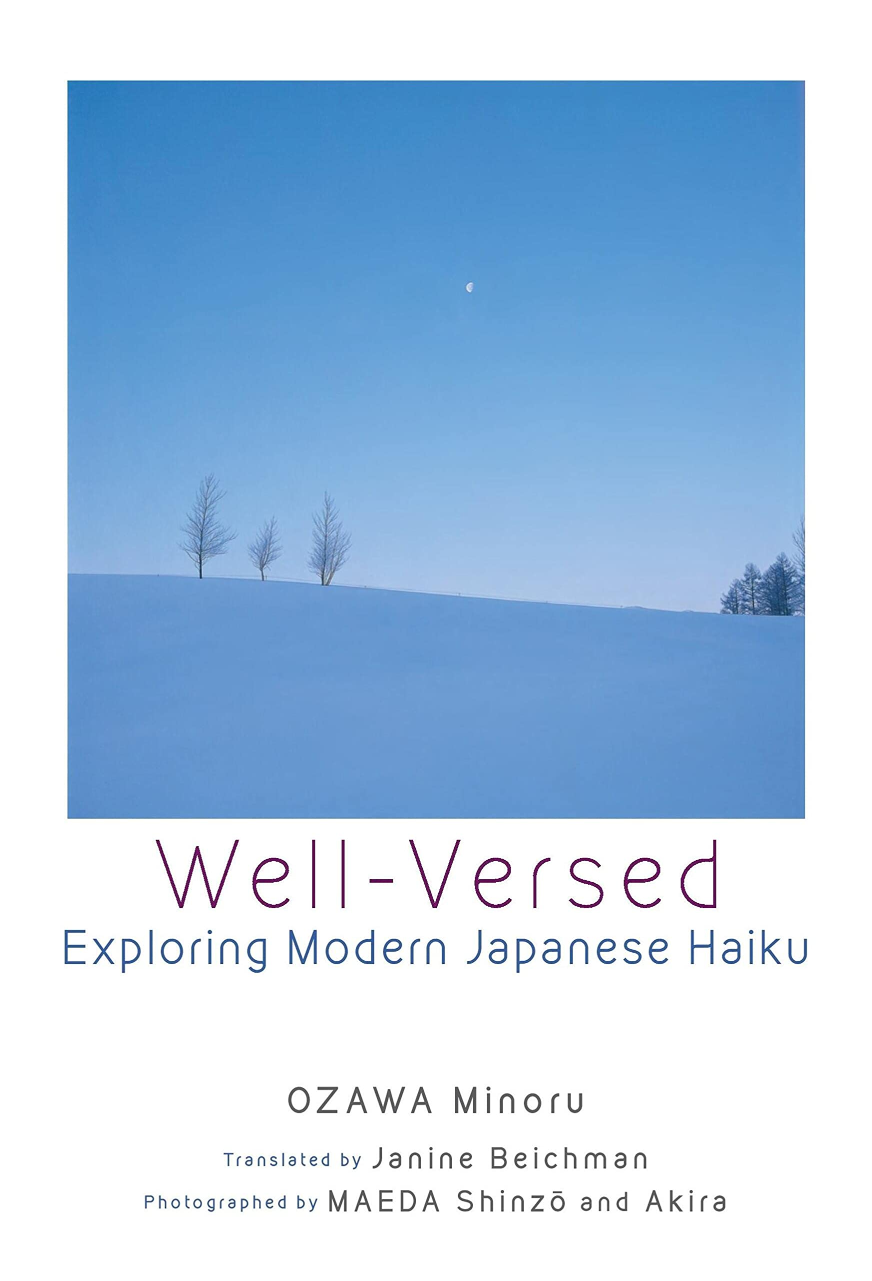 Well-Versed: Exploring Modern Japanese Haiku: Ozawa, Minoru: 9784866581798:  Amazon.com: Books