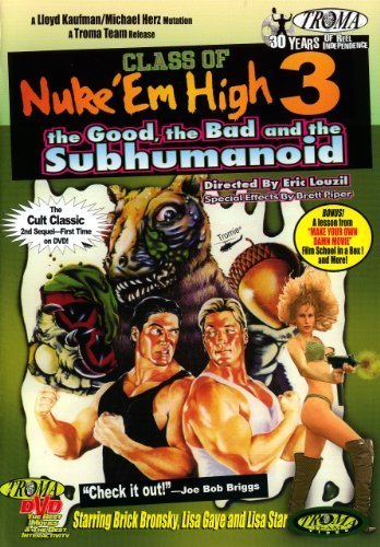 Class of Nuke Em High 3: The Good the Bad & The by Troma