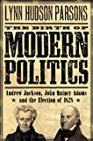 The Birth of Modern Politics, Lynn H. Parsons, 0195312872