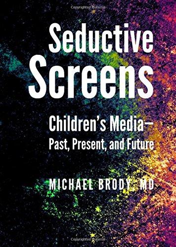 Seductive Screens: Children's Media - Past, Present, and Future (British Cinema Past And Present)