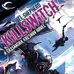 Killswitch: Cassandra Kresnov, Book 3 | Joel Shepherd