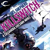 Killswitch: Cassandra Kresnov, Book 3 | Joel Shepherd