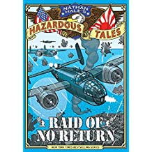 Raid of No Return (Nathan Hale's Hazardous Tales)